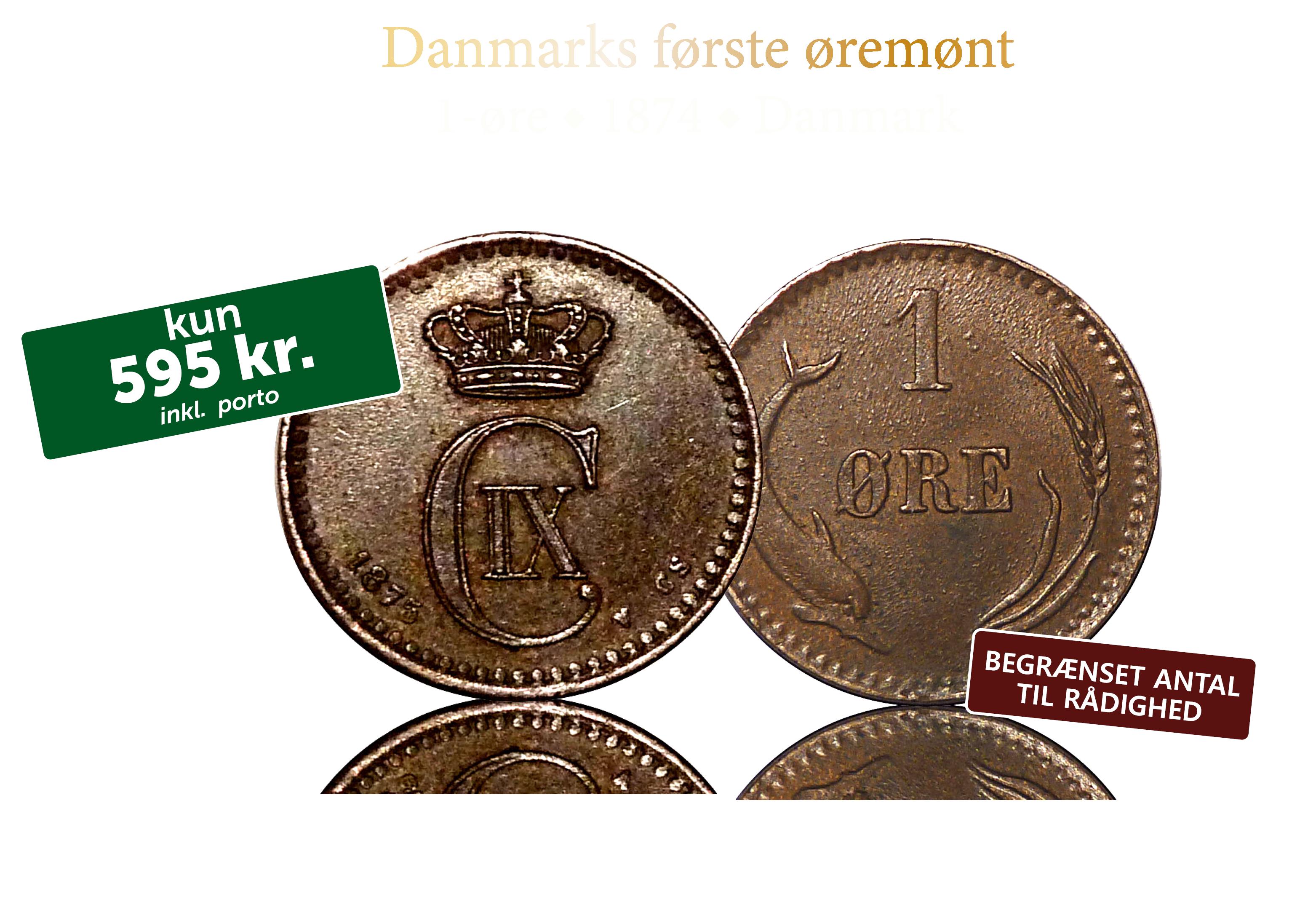 Danmarks første øremønt. Den historiske 1-øre fra 1874.