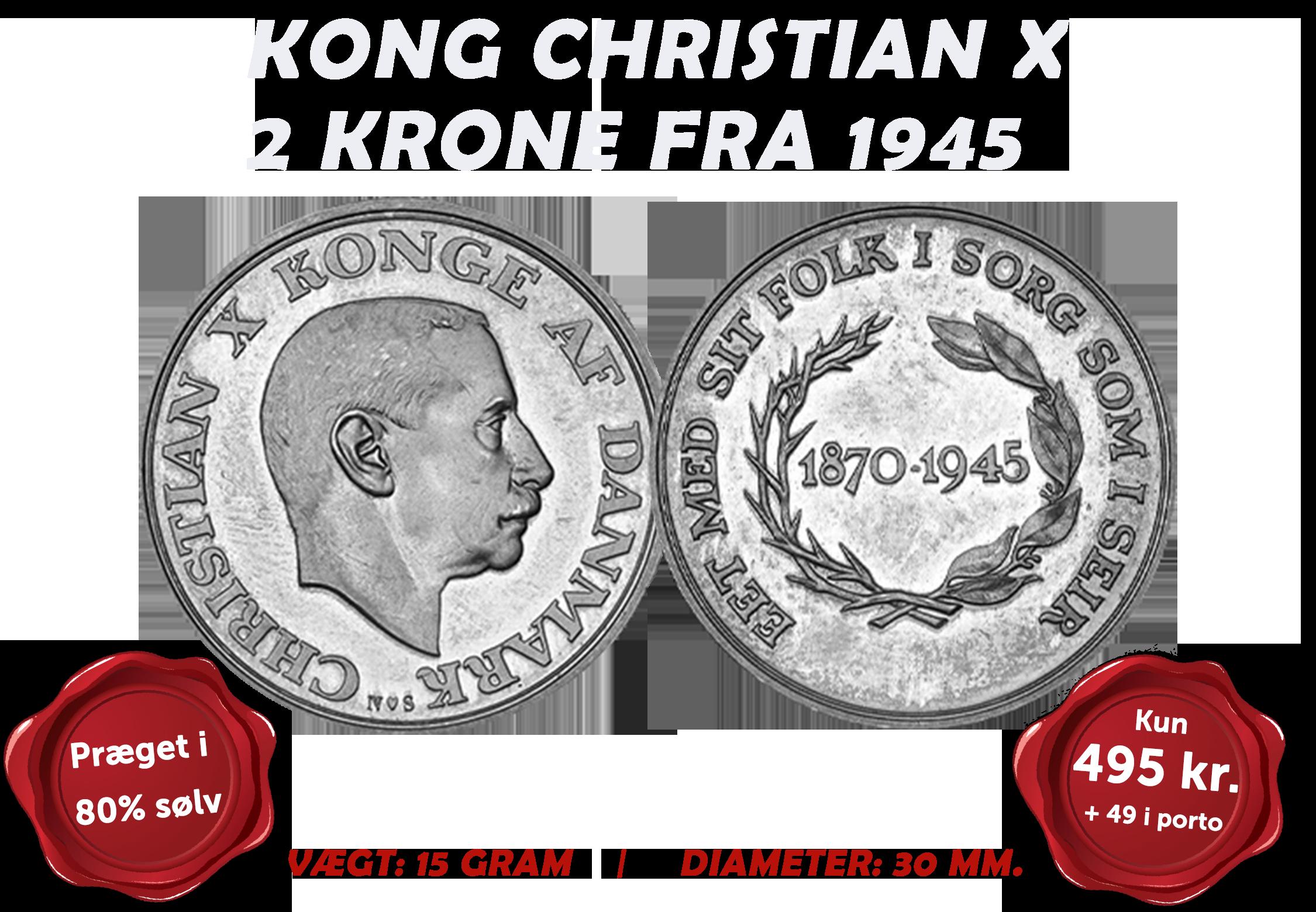 """Christian X 2-krone fra 1945  – """"EET MED SIT FOLK I SORG SOM I SEJR"""""""