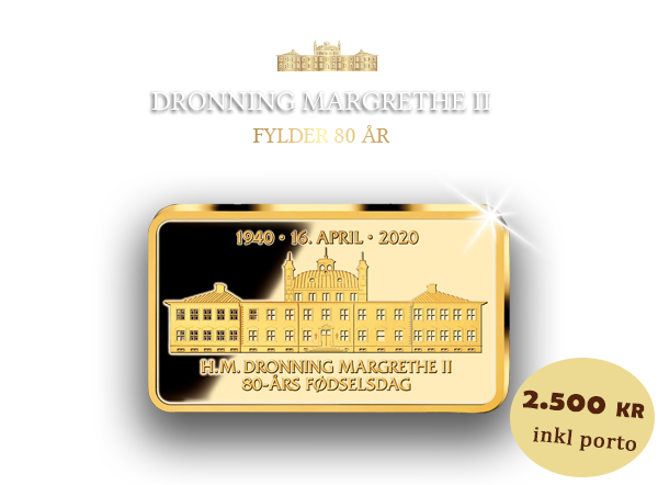 Dronning Margrethe 80 år - 2,5 gram guldbarre i hele 24 karat guld!
